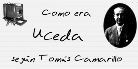 Como era Uceda según Tomas Camarillo